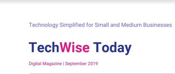 TechWise Today Magazine to Help Small Businesses Use Technology Effectively